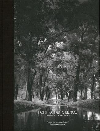 Portrait of Silence: Bangkok | Ayutthaya Through the Architect's Eyes of Praditchya Singharaj